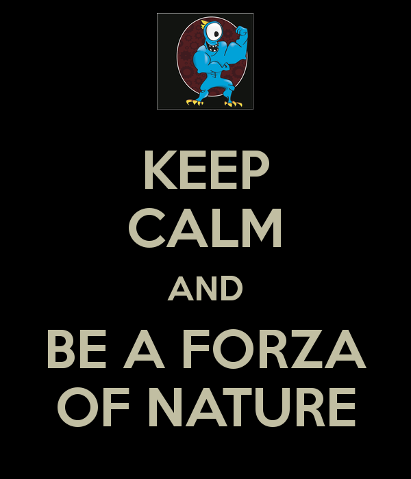 keep-calm-and-be-a-forza-of-nature-1
